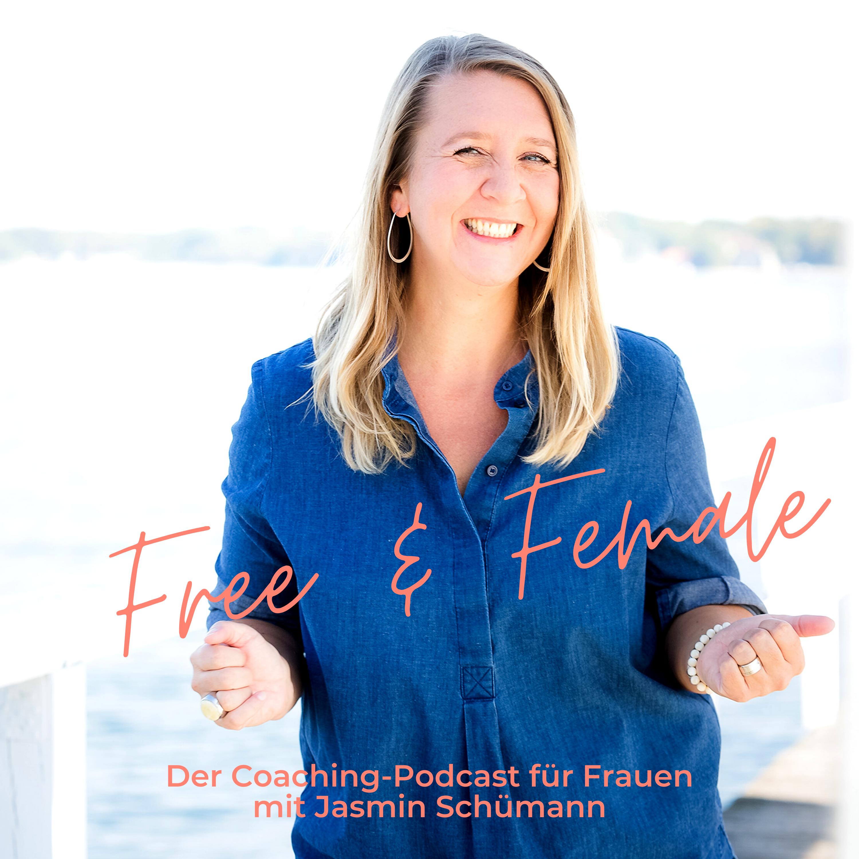 Free & Female Der Coaching-Podcast für Frauen mit Jasmin Schümann